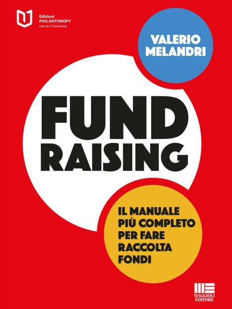Fundraising Il Manuale Piu Completo Per Fare Raccolta Fondi