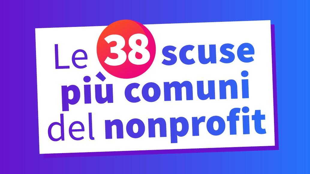 Le 38 Scuse Più Comuni Del Nonprofit