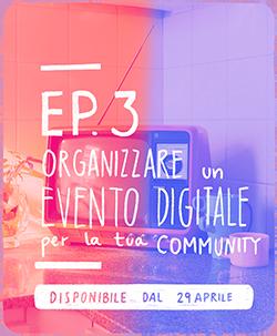 Organizzare Evento Digitale Ep3
