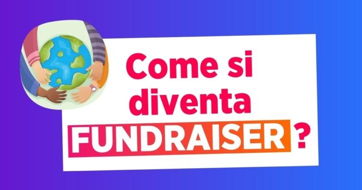 Come Si Diventa Fundraiser