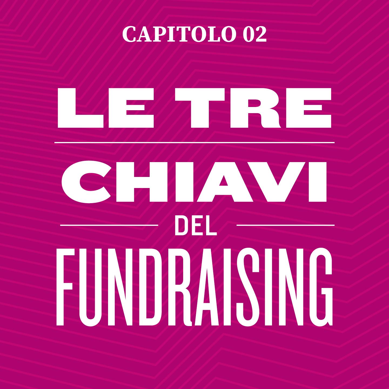 capitolo 2 le tre chiavi del fundraising