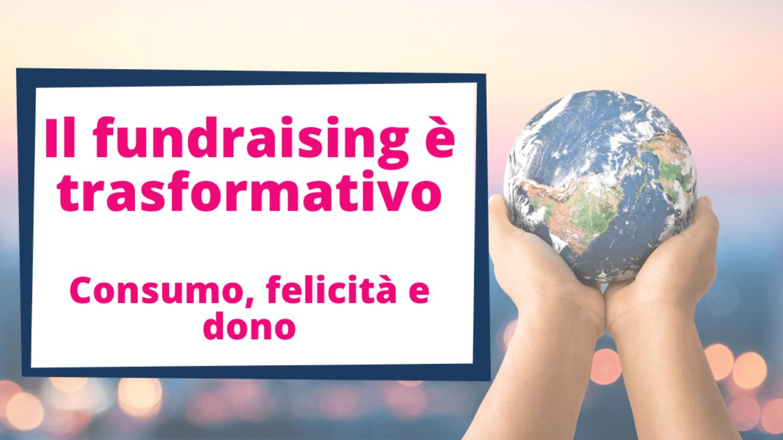 Il Fundraising è Trasformativo